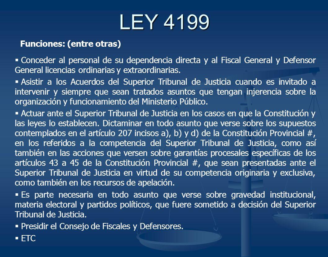LEY 4199 Funciones: (entre otras)