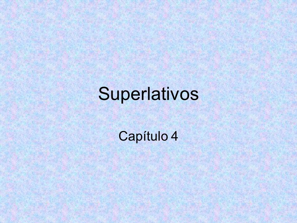 Superlativos Capítulo 4
