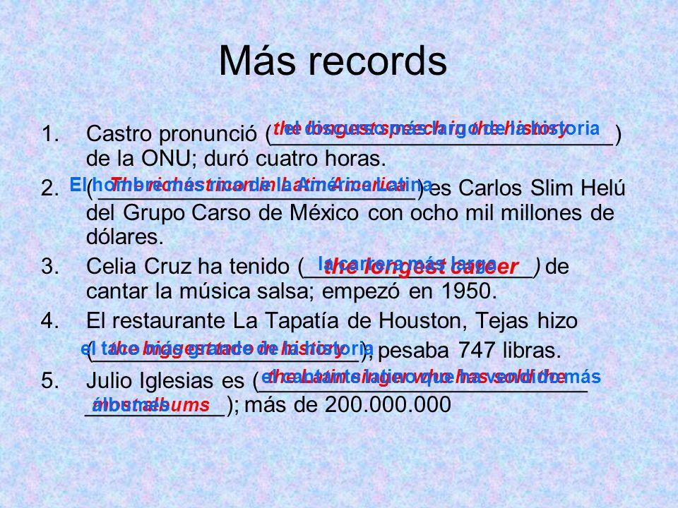 Más recordsthe longest speech in the history. el discurso más largo de la historia.