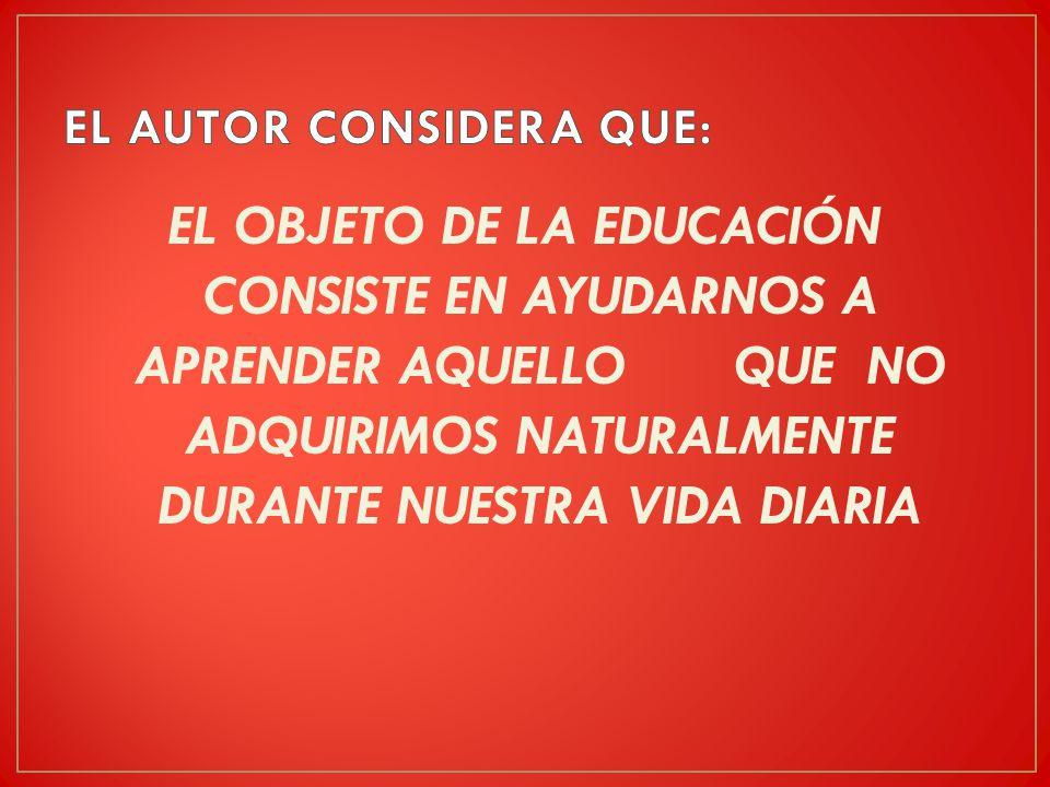 EL AUTOR CONSIDERA QUE: