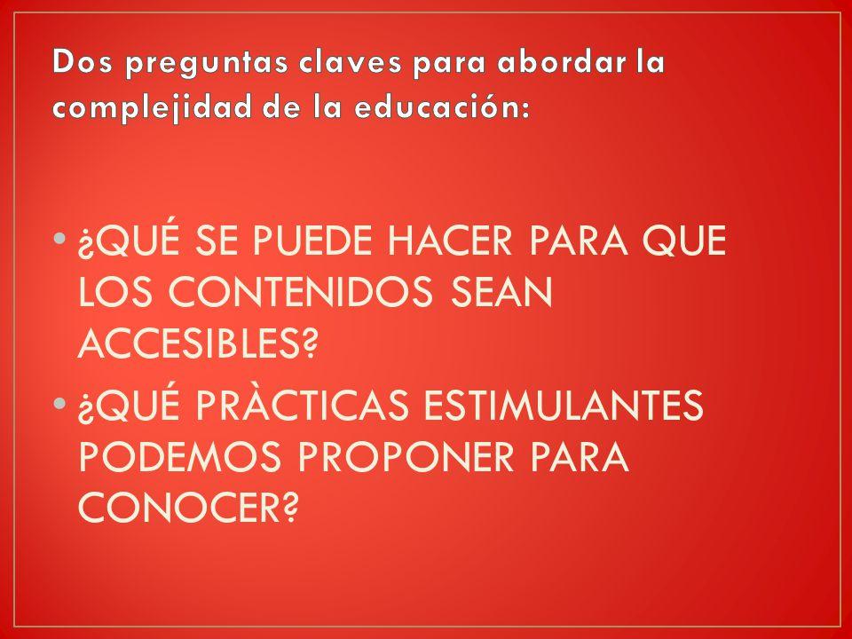 Dos preguntas claves para abordar la complejidad de la educación: