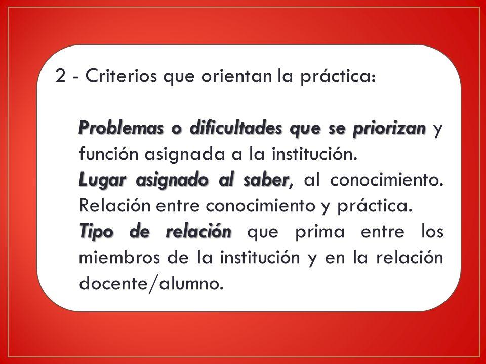 2 - Criterios que orientan la práctica: