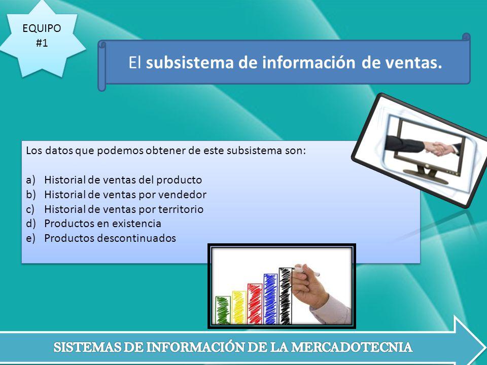El subsistema de información de ventas.