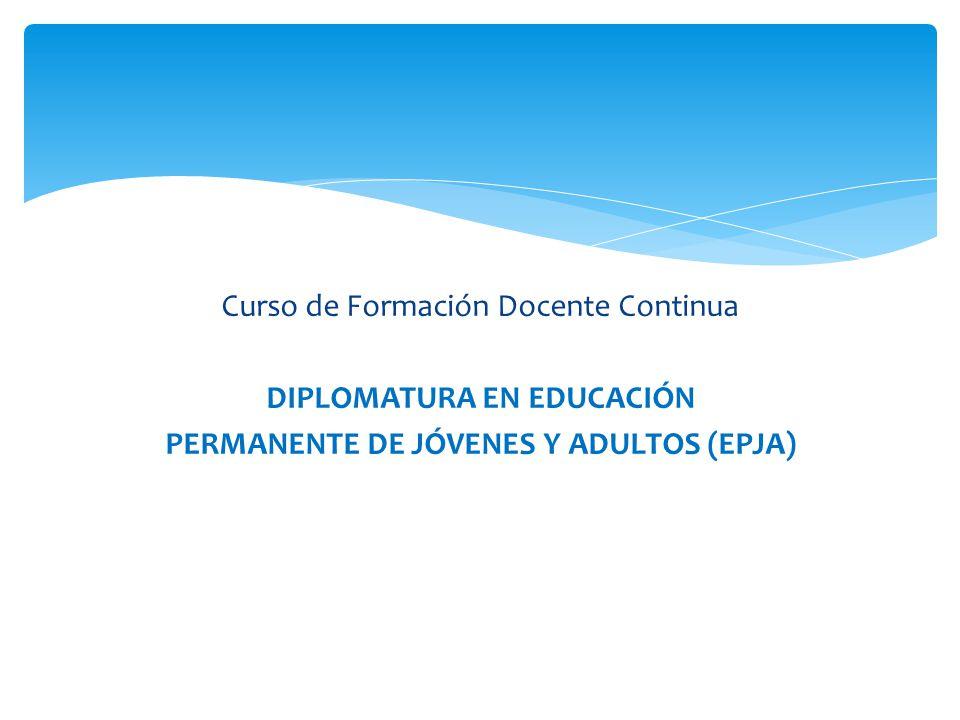 DIPLOMATURA EN EDUCACIÓN PERMANENTE DE JÓVENES Y ADULTOS (EPJA)