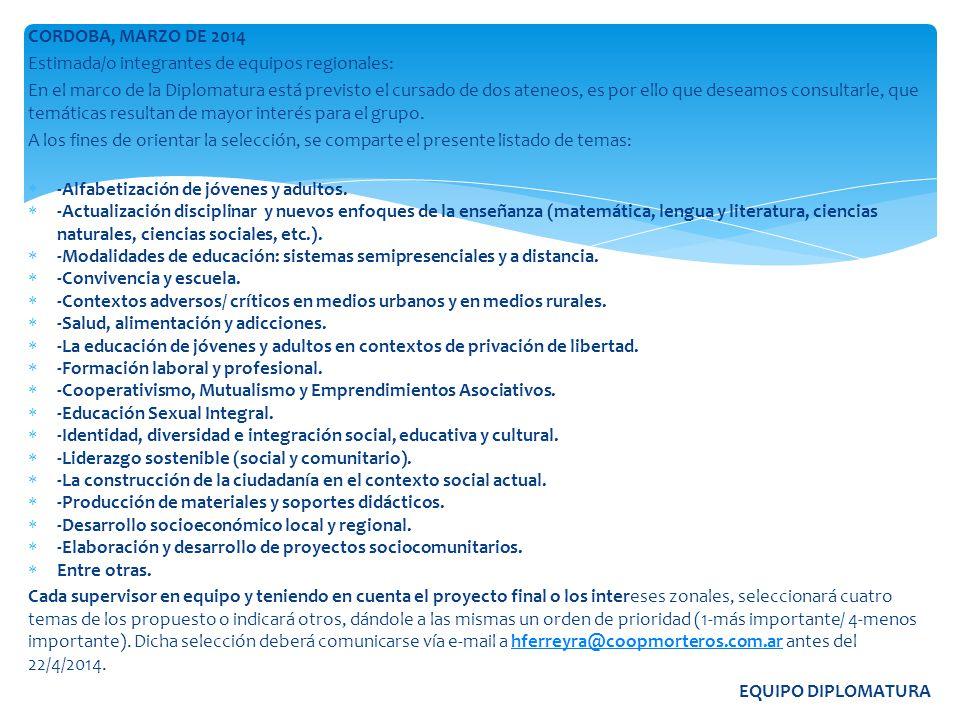 CORDOBA, MARZO DE 2014 Estimada/o integrantes de equipos regionales:
