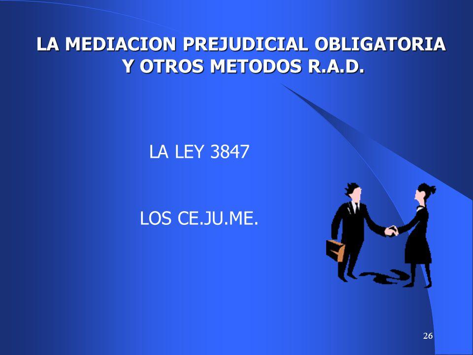 LA MEDIACION PREJUDICIAL OBLIGATORIA Y OTROS METODOS R.A.D.