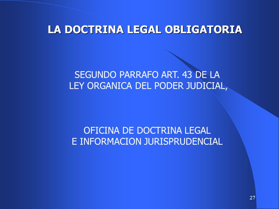 LA DOCTRINA LEGAL OBLIGATORIA
