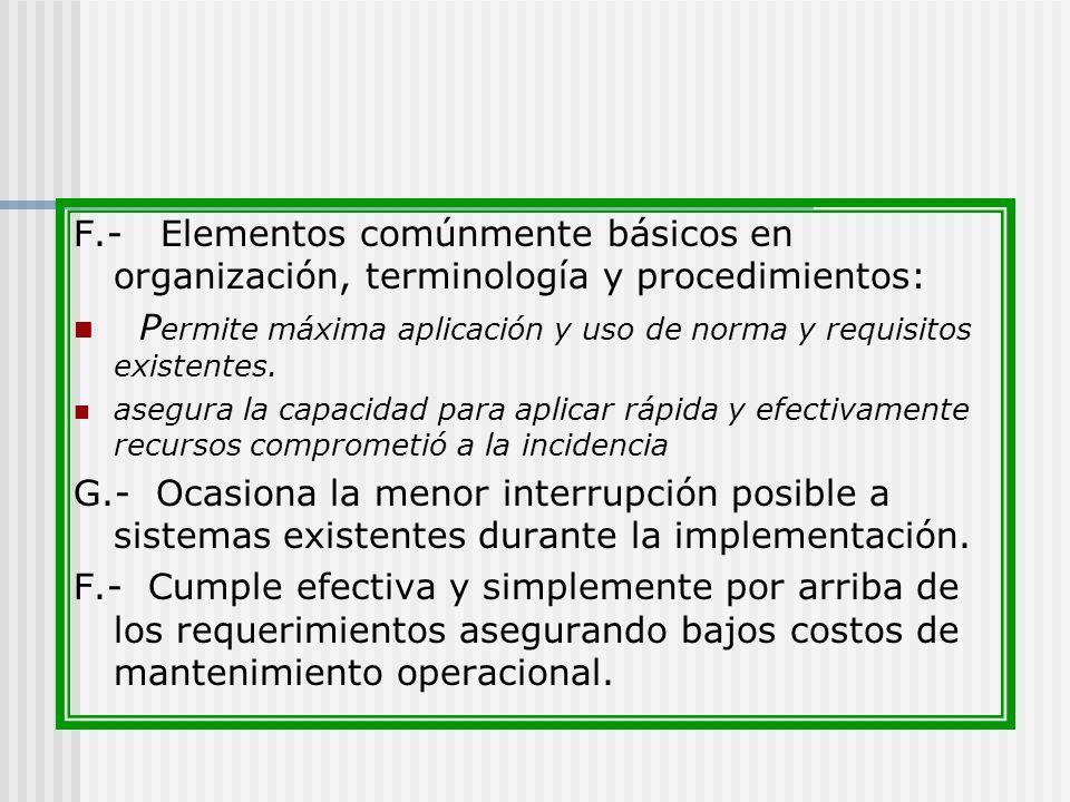 Permite máxima aplicación y uso de norma y requisitos existentes.