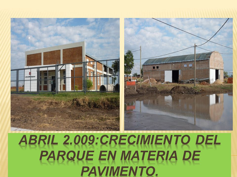 Abril 2.009:crecimiento del parque en materia de pavimento.
