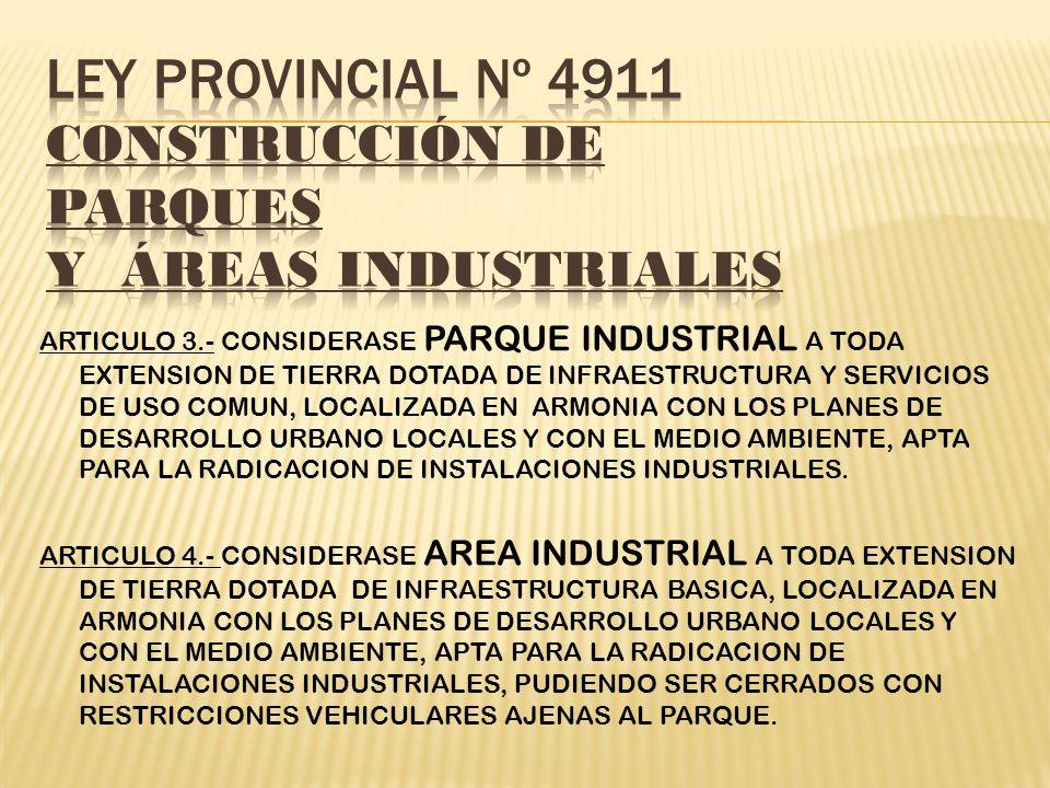 LEY PROVINCIAL Nº 4911 Construcción de Parques y Áreas Industriales