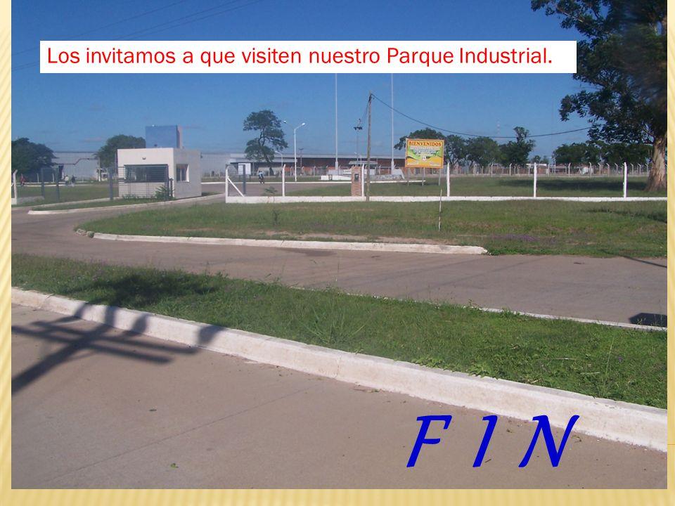 Los invitamos a que visiten nuestro Parque Industrial.