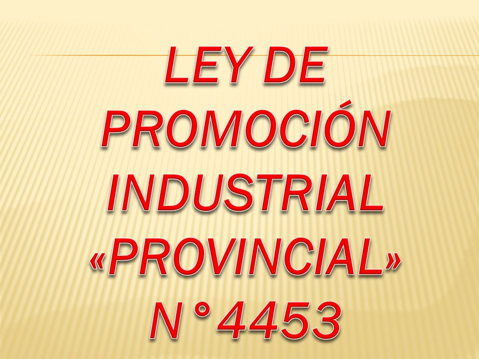 LEY DE PROMOCIÓN INDUSTRIAL «PROVINCIAL»