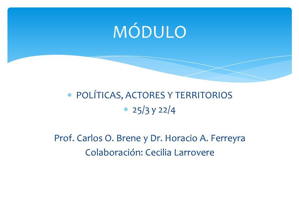 MÓDULO POLÍTICAS, ACTORES Y TERRITORIOS 25/3 y 22/4