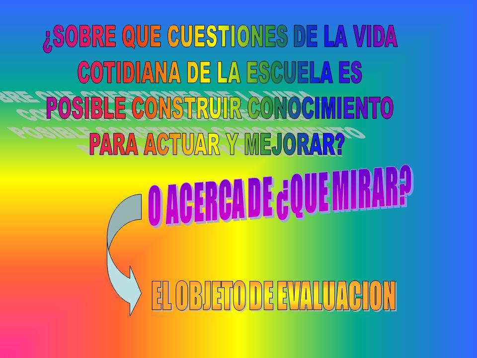 ¿SOBRE QUE CUESTIONES DE LA VIDA COTIDIANA DE LA ESCUELA ES