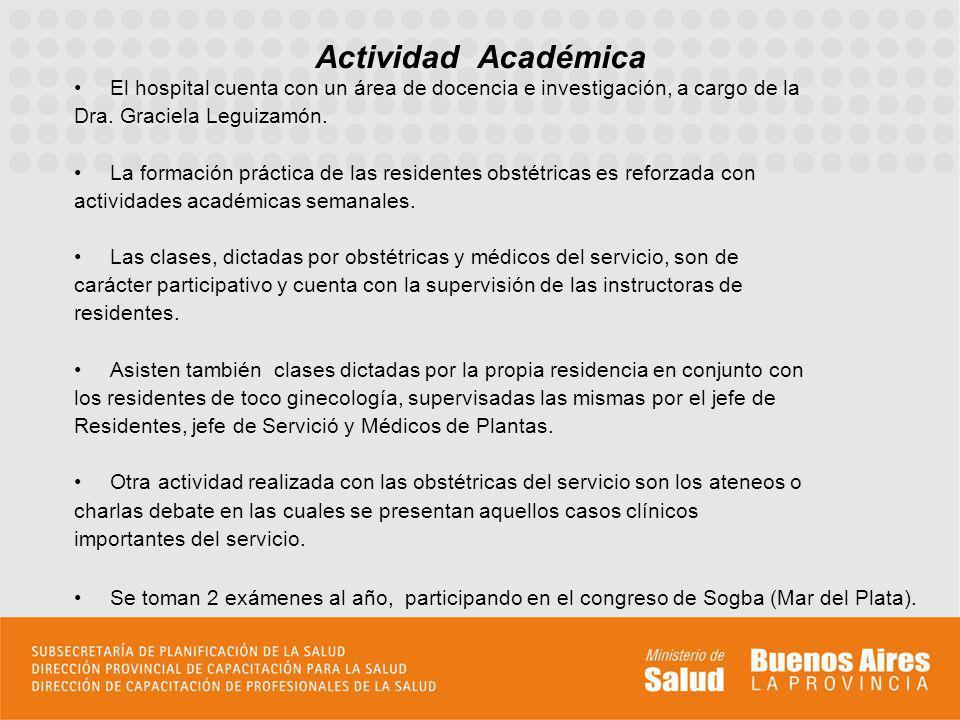 Actividad Académica El hospital cuenta con un área de docencia e investigación, a cargo de la. Dra. Graciela Leguizamón.