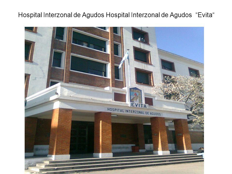 Hospital Interzonal de Agudos Hospital Interzonal de Agudos Evita