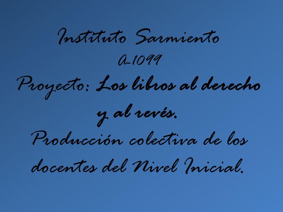 Instituto Sarmiento A-1099 Proyecto: Los libros al derecho y al revés
