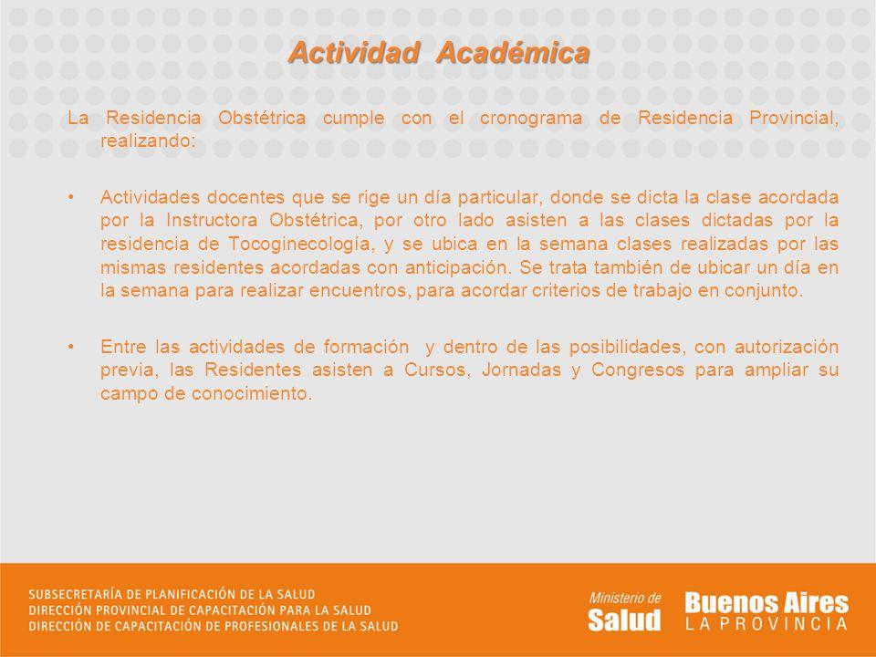 Actividad Académica La Residencia Obstétrica cumple con el cronograma de Residencia Provincial, realizando: