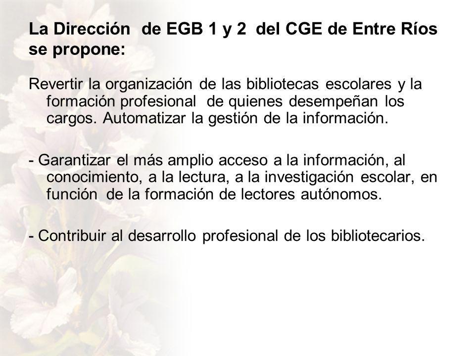 La Dirección de EGB 1 y 2 del CGE de Entre Ríos se propone: