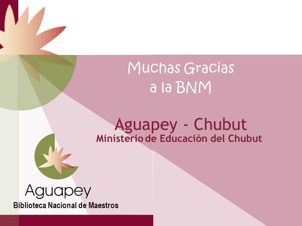 Aguapey - Chubut Muchas Gracias a la BNM