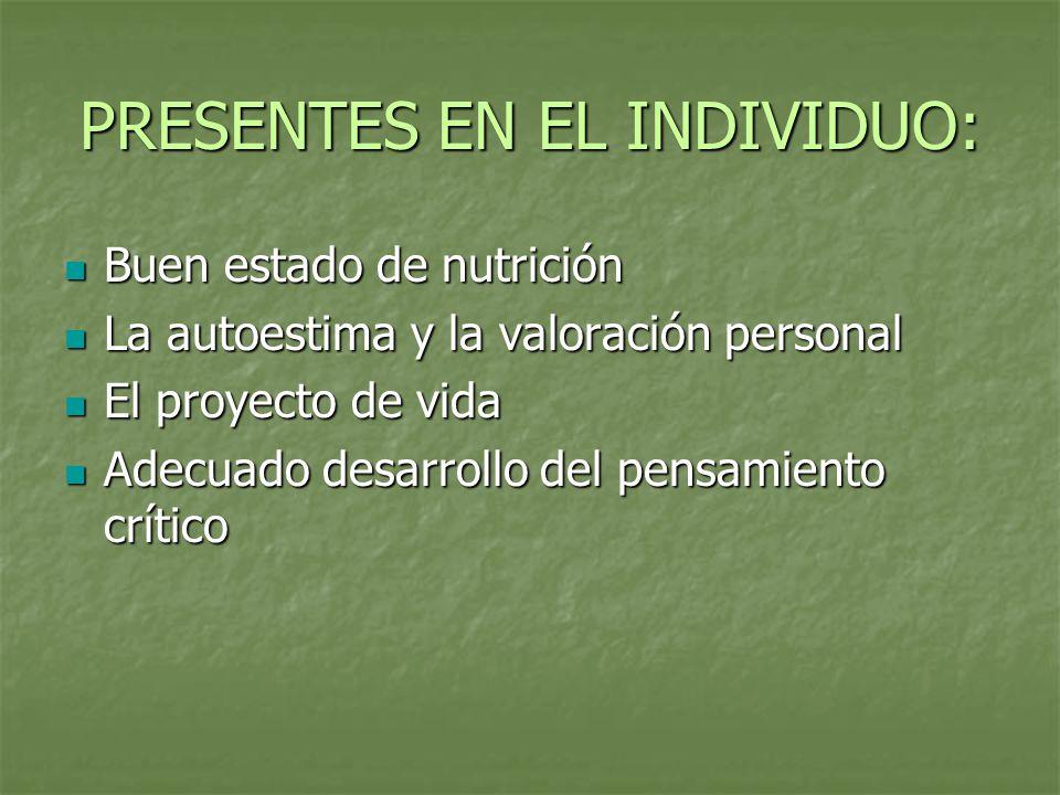 PRESENTES EN EL INDIVIDUO: