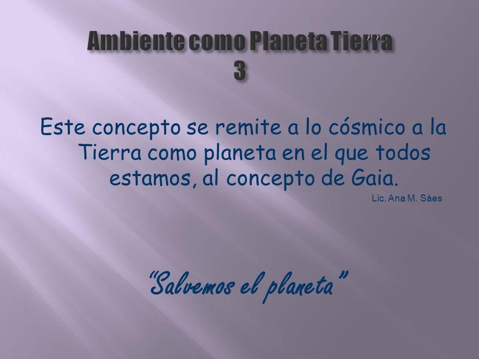 Ambiente como Planeta Tierra 3