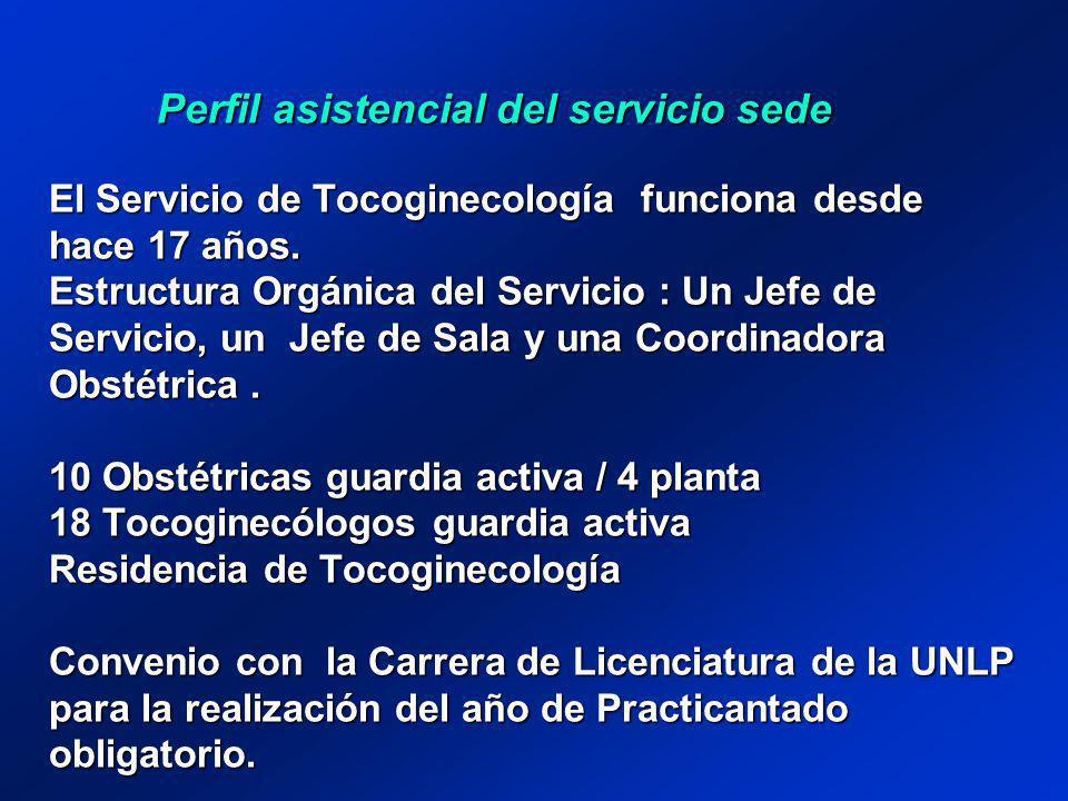 Perfil asistencial del servicio sede El Servicio de Tocoginecología funciona desde hace 17 años.