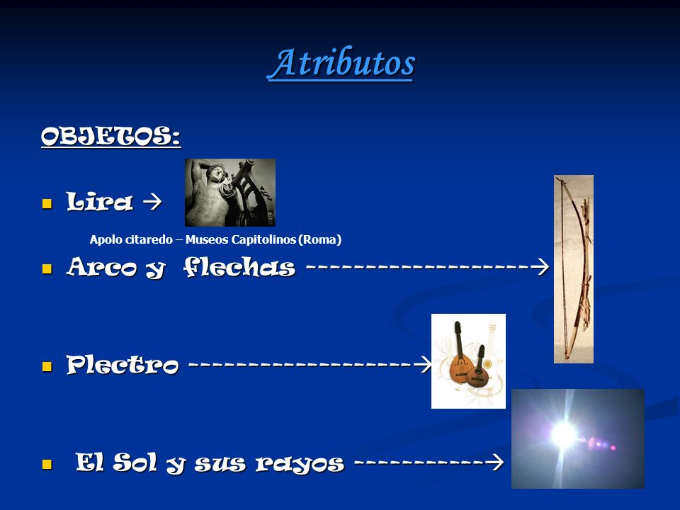 Atributos OBJETOS: Lira  Arco y flechas -------------------