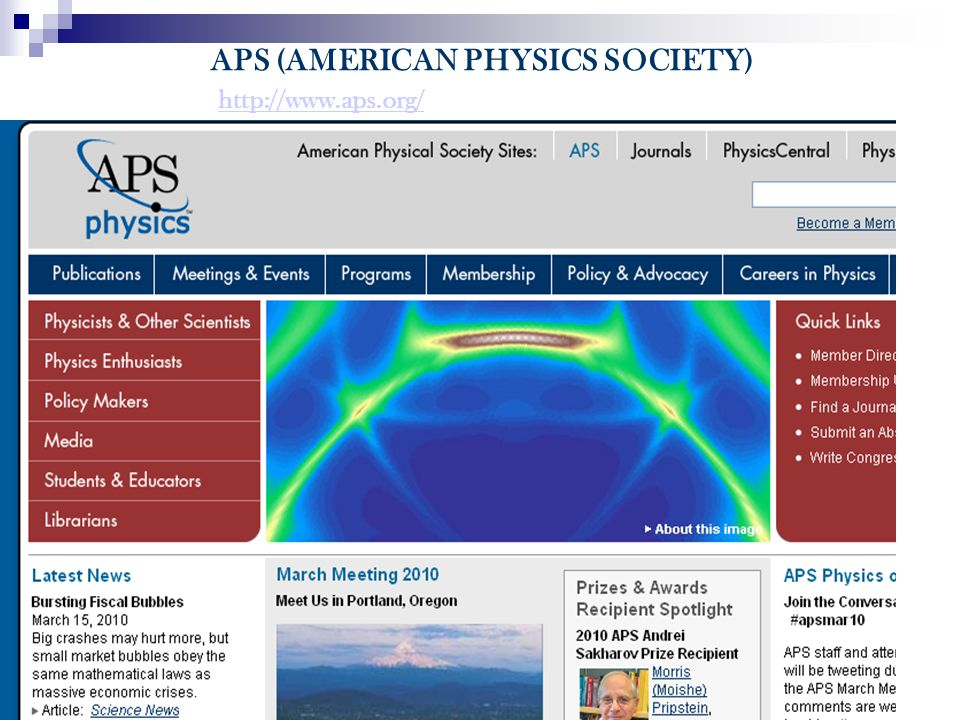 APS (AMERICAN PHYSICS SOCIETY) http://www.aps.org/