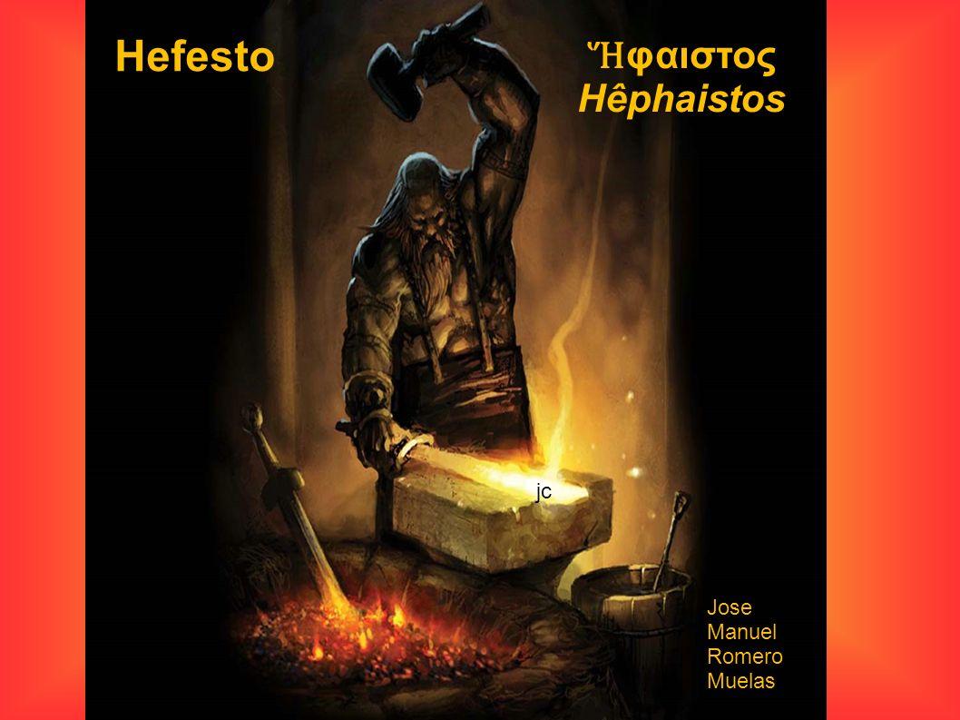 Hefesto Ἥφαιστος Hêphaistos jc Jose Manuel Romero Muelas