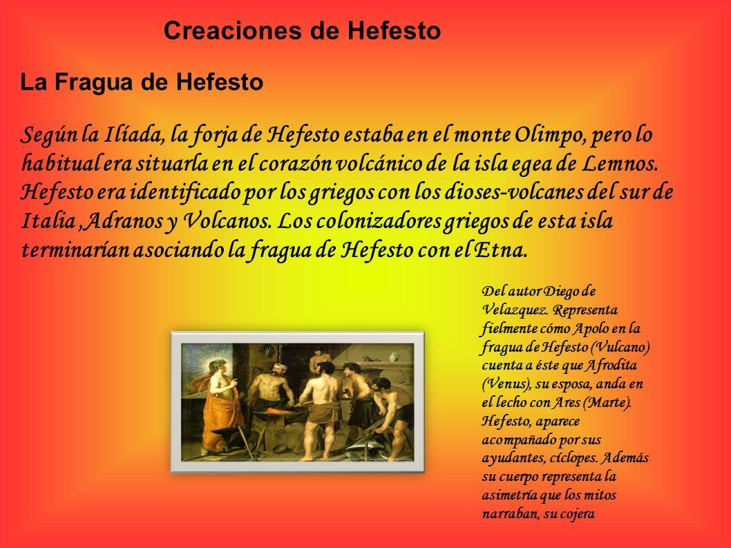 Creaciones de HefestoLa Fragua de Hefesto.