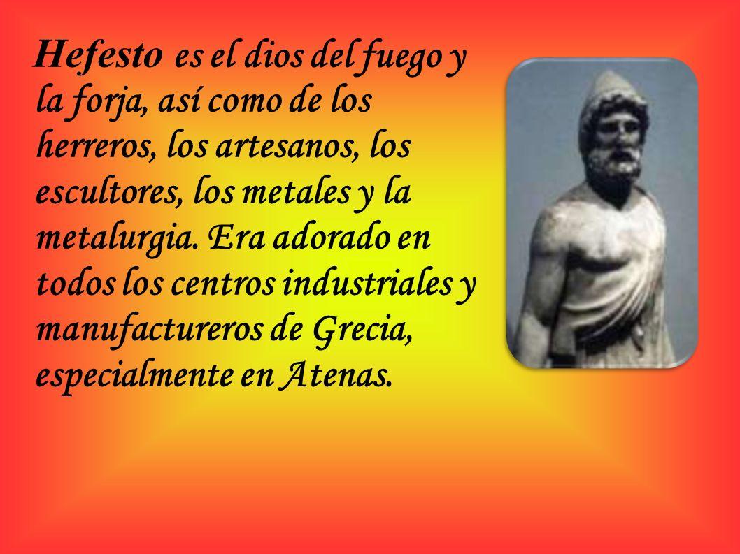 Hefesto es el dios del fuego y la forja, así como de los herreros, los artesanos, los escultores, los metales y la metalurgia.