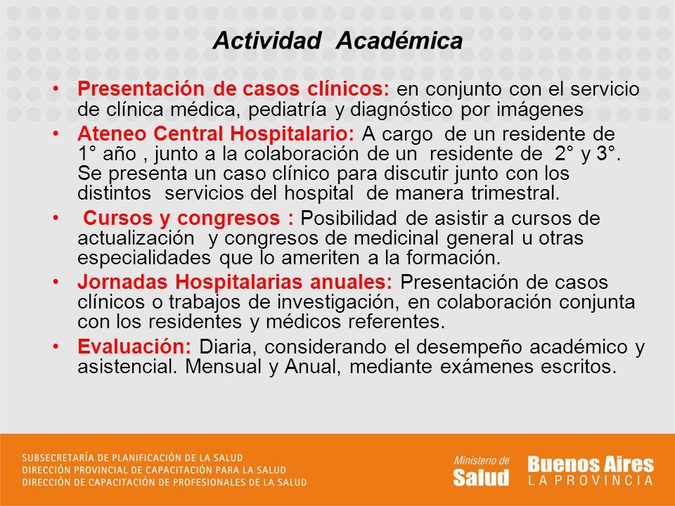Actividad Académica Presentación de casos clínicos: en conjunto con el servicio de clínica médica, pediatría y diagnóstico por imágenes.