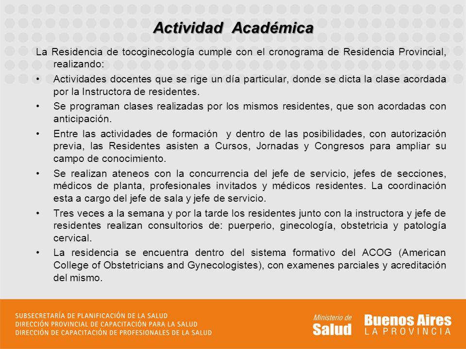 Actividad Académica La Residencia de tocoginecología cumple con el cronograma de Residencia Provincial, realizando: