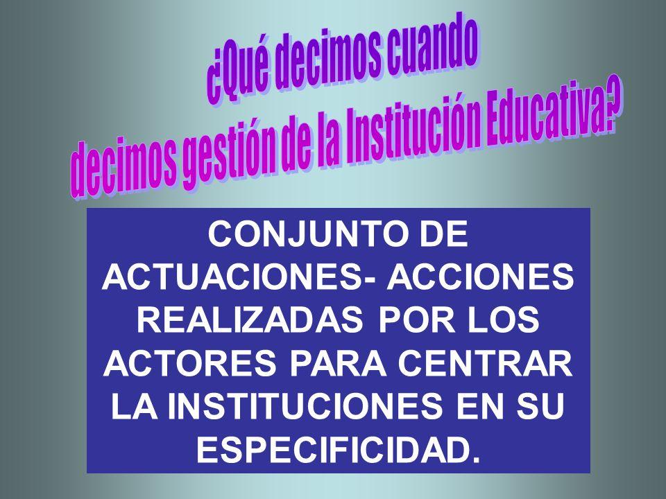 decimos gestión de la Institución Educativa