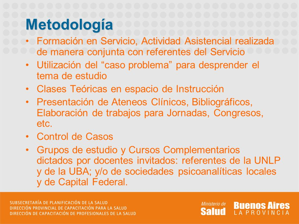 Metodología Formación en Servicio, Actividad Asistencial realizada de manera conjunta con referentes del Servicio.