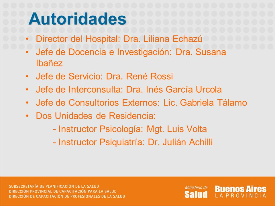 Autoridades Director del Hospital: Dra. Liliana Echazú