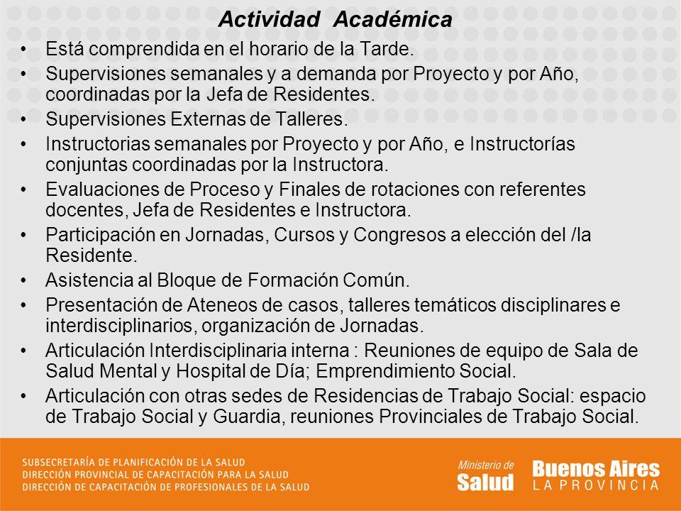 Actividad Académica Está comprendida en el horario de la Tarde.