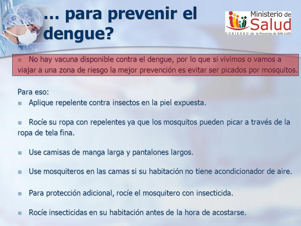 … para prevenir el dengue