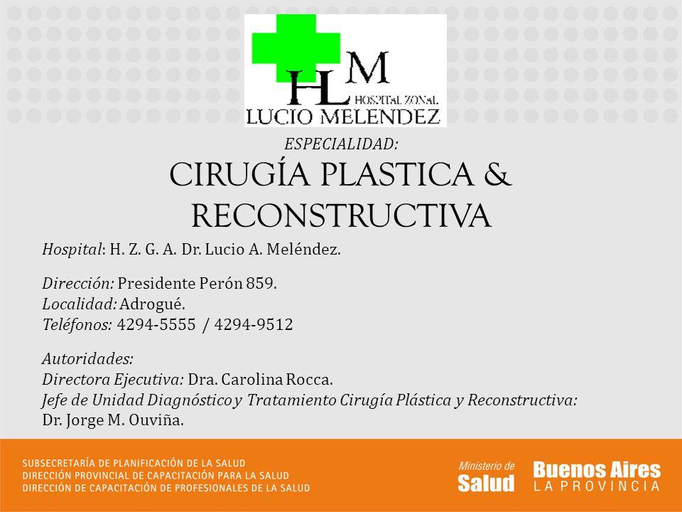 ESPECIALIDAD: CIRUGÍA PLASTICA & RECONSTRUCTIVA
