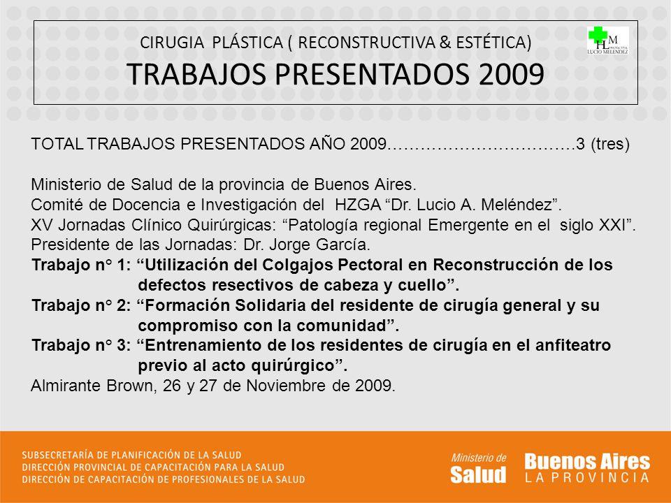 CIRUGIA PLÁSTICA ( RECONSTRUCTIVA & ESTÉTICA) TRABAJOS PRESENTADOS 2009