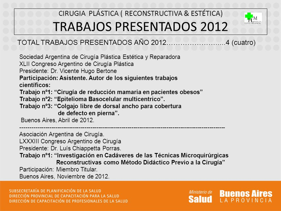 CIRUGIA PLÁSTICA ( RECONSTRUCTIVA & ESTÉTICA) TRABAJOS PRESENTADOS 2012