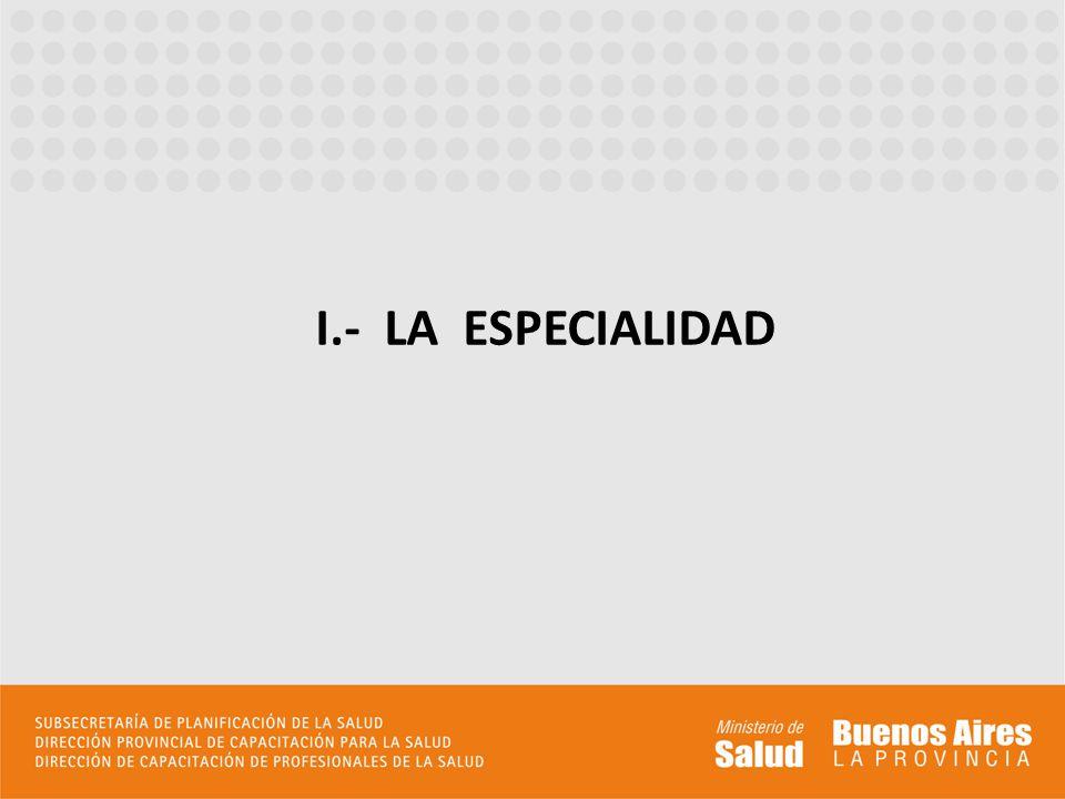 I.- LA ESPECIALIDAD