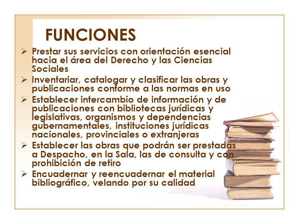 FUNCIONES Prestar sus servicios con orientación esencial hacia el área del Derecho y las Ciencias Sociales.