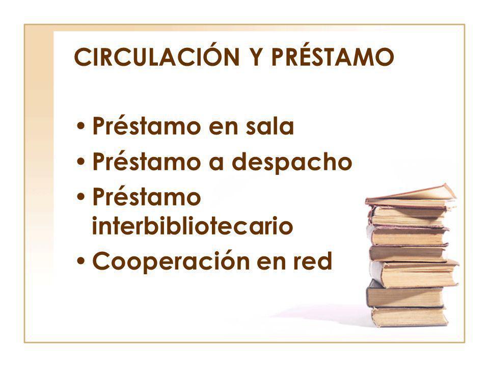 CIRCULACIÓN Y PRÉSTAMO