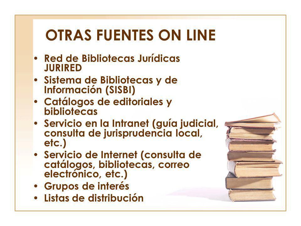 OTRAS FUENTES ON LINE Red de Bibliotecas Jurídicas JURIRED