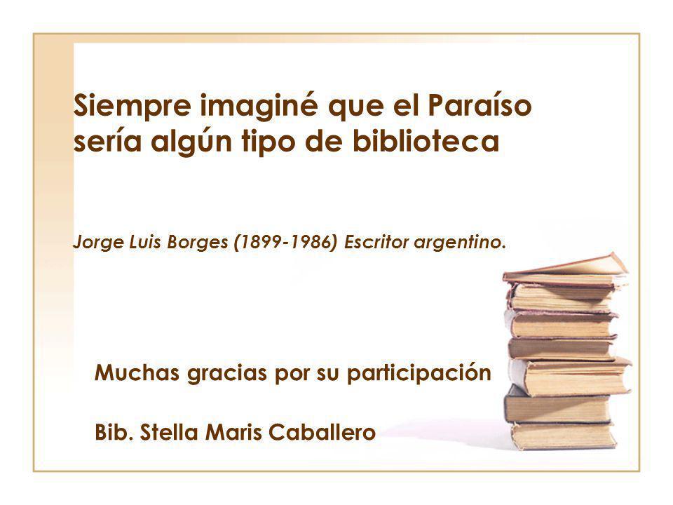 Muchas gracias por su participación Bib. Stella Maris Caballero
