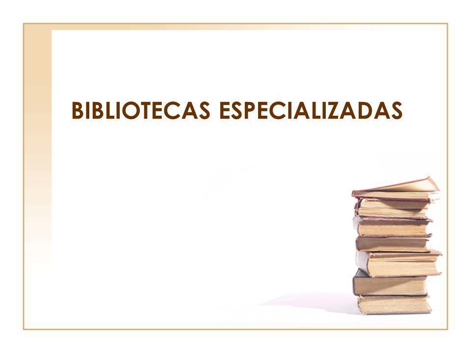 BIBLIOTECAS ESPECIALIZADAS
