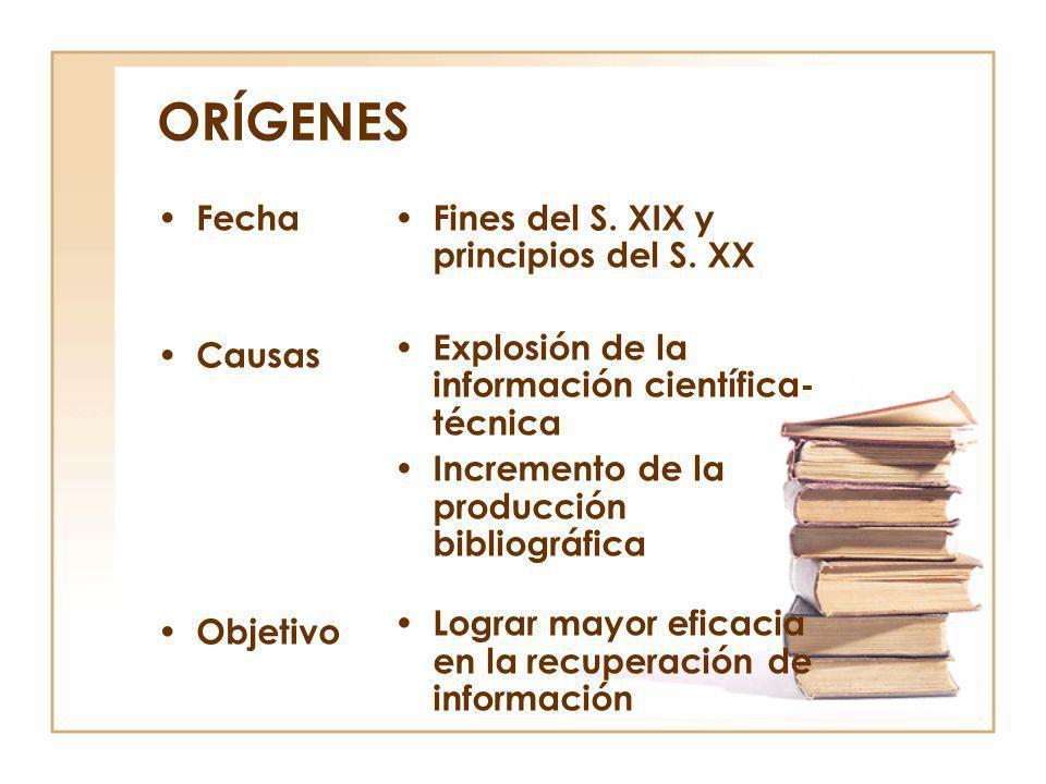 ORÍGENES Fecha Causas Objetivo Fines del S. XIX y principios del S. XX