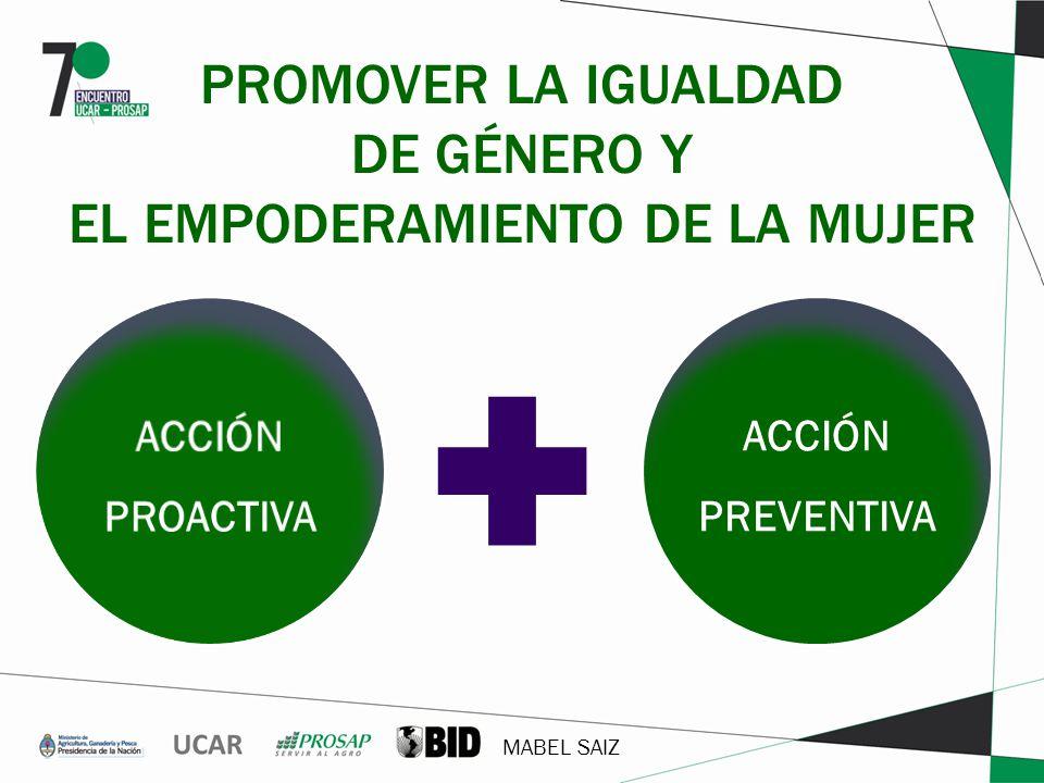 PROMOVER LA IGUALDAD DE GÉNERO Y EL EMPODERAMIENTO DE LA MUJER